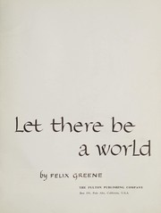 Cover of: Let there be a world: A Call for an End to the Arms Race