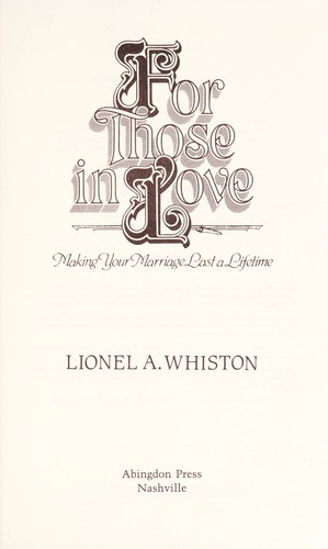 For those in love by Lionel A. Whiston