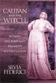 Cover of: Caliban and the Witch | Silvia Federici