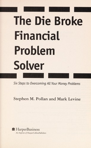 The die broke financial problem solver by Stephen M. Pollan