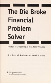 Cover of: The die broke financial problem solver | Stephen M. Pollan