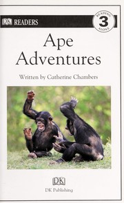 Cover of: Ape Adventures (DK READERS) | Catherine E. Chambers