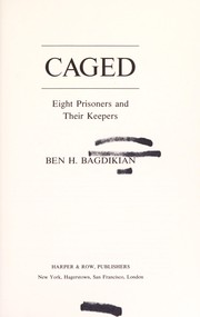 Caged by Ben H. Bagdikian