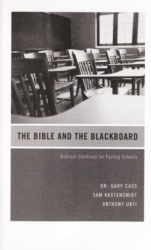 The Bible and the blackboard by Gary Cass