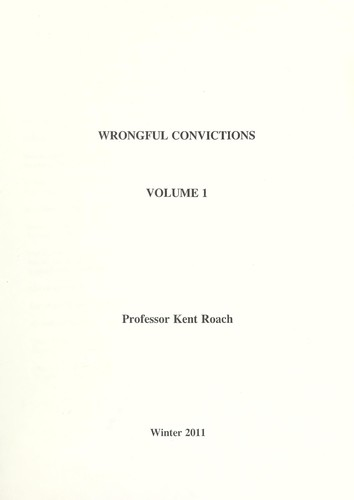 Wrongful convictions by Kent Roach