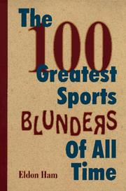 Cover of: The 100 greatest sports blunders of all time
