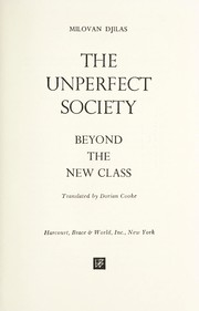 Cover of: The unperfect society: beyond the new class