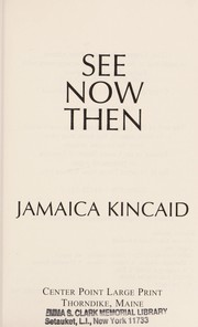 Cover of: See now then | Jamaica Kincaid