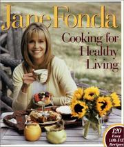 Cover of: Jane Fonda cooking for healthy living