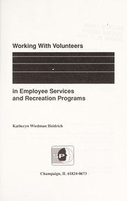 Cover of: Working with volunteers in employee services and recreation programs | Katheryn Wiedman Heidrich