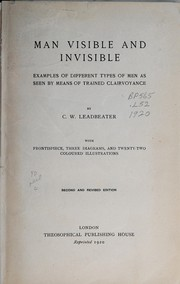 Cover of: Man visible and invisible | C. W. Leadbeater