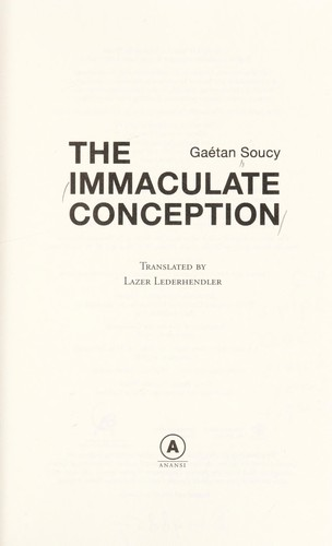 The Immaculate Conception by Gaétan Soucy
