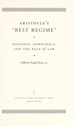"Aristotle's ""best regime"" by Clifford Angell Bates"