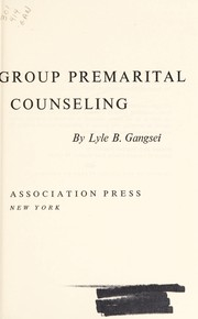 Cover of: Manual for group premarital counseling | Lyle B. Gangsei