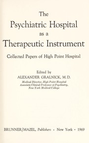 Cover of: The psychiatric hospital as a therapeutic instrument
