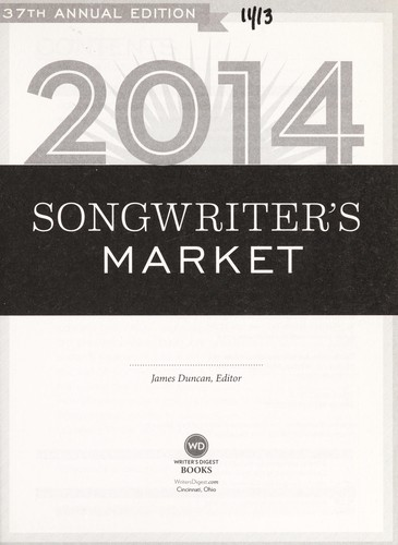 2014 songwriter's market by Duncan, James (Editor)