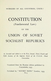 Cover of: Constitution (fundamental law) of the Union of Soviet Socialist Republics, as amended and added to at the first, second, third, fourth, and fifth sessions of the Supreme Soviet of the U.S.S.R., third convocation