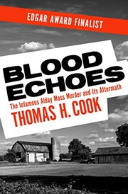 Cover of: Blood echoes: the true story of an infamous mass murder and its aftermath