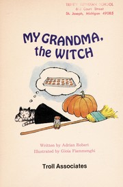 Cover of: My grandma, the witch | Adrian Robert