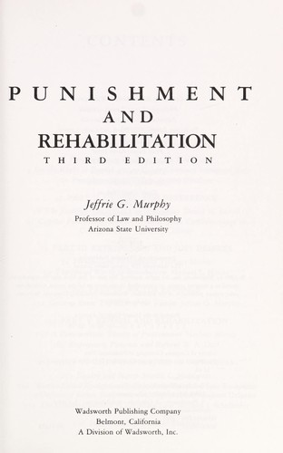 Punishment and rehabilitation by [compiled by] Jeffrie G. Murphy.