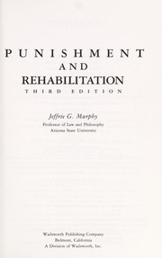 Cover of: Punishment and rehabilitation | [compiled by] Jeffrie G. Murphy.