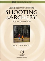 Cover of: Young beginner's guide to shooting & archery: tips for gun and bow