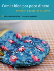 Cover of: Comer Bien Por Poco Dinero/eating Right for Less | Bettina Matthaei