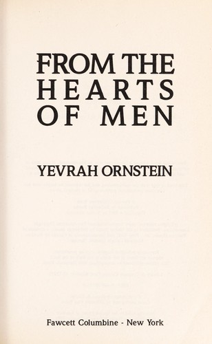 From the hearts of men by Yevrah Ornstein