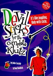 Cover of: Devil sticks for the complete klutz | Cassidy, John.