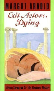 Cover of: Exit Actors, Dying (A Penelope Spring - Tobias Glendower murder mystery)