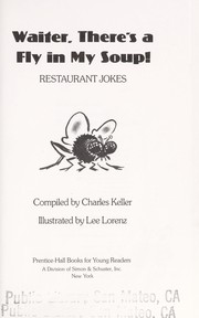 Cover of: Waiter, there's a fly in my soup! | Charles Keller