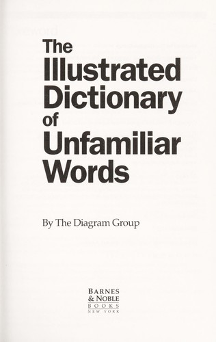 Illustrated Dictionary Of Unfamiliar Words  2001 Edition
