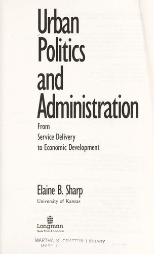 Urban politics and administration by Elaine B. Sharp