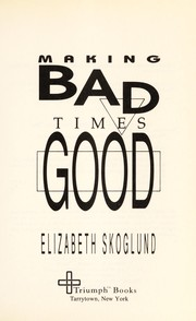 Cover of: Making bad times good