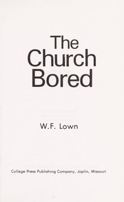 Cover of: The church bored | W. F Lown