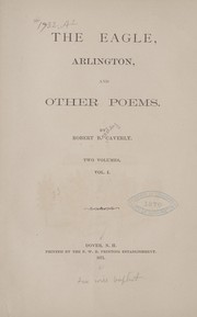 Cover of: The eagle, Arlington, and other poems. | Caverly, Robert Boodey