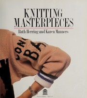 Cover of: Knitting masterpieces | Ruth Herring