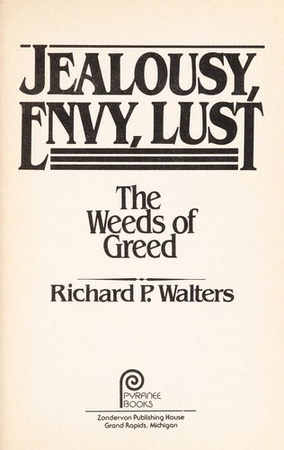 Jealousy, envy, lust by Richard P. Walters