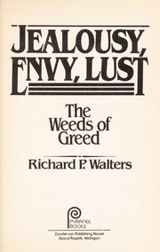 Cover of: Jealousy, envy, lust | Richard P. Walters