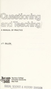 Cover of: Questioning and teaching | J. T. Dillon
