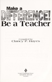 Cover of: Make a difference! ; be a teacher