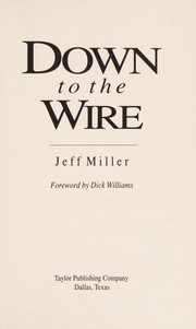 Cover of: Down to the wire | Miller, Jeff