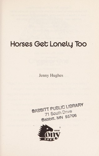 Horses get lonely too by Jenny Hughes