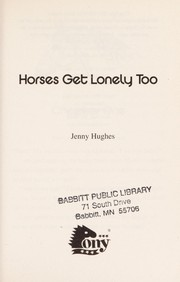 Cover of: Horses get lonely too | Jenny Hughes