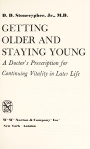Cover of: Getting Older and Staying Young | D. Stonecypher