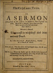 Cover of: The wicked mans portion, or, A sermon (preached at the lecture in Boston in New-England the 18th day of the 1 moneth 1674, when two men were executed, who had murthered their master)