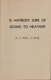 Cover of: Is anybody sure of going to heaven? | Miller, R. J.