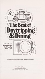 Cover of: The best of daytripping & dining in Southern New England and nearby New York | Betsy Wittemann