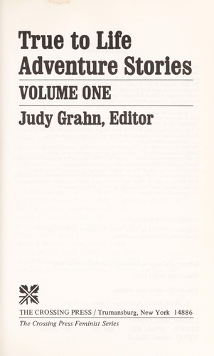 True to Life Adventure Stories Volume 1 by Judy Grahn