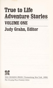 Cover of: True to Life Adventure Stories Volume 1 | Judy Grahn